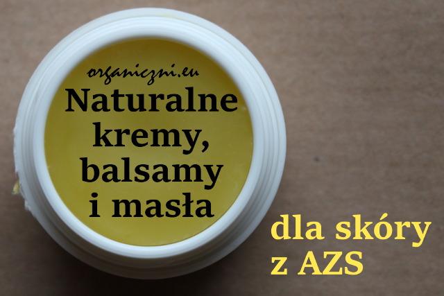 Kremy, balsamy, masła dla skóry z AZS