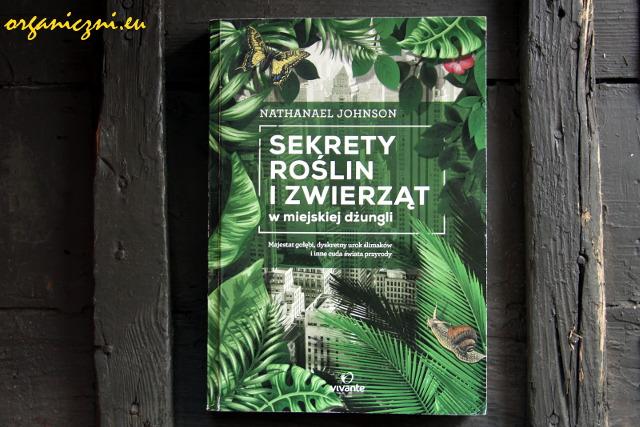 """""""Sekrety roślin i zwierząt w miejskiej dżungli"""""""
