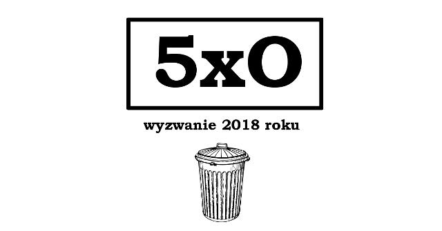 5xO. Wyzwanie na cały 2018 rok!