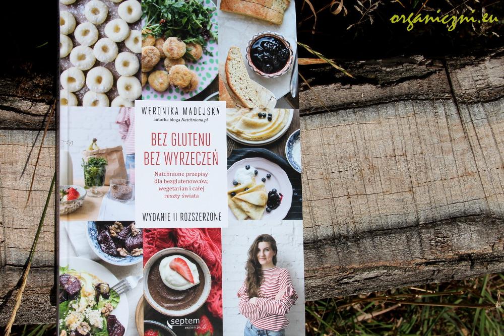 """Wege książki: Weronika Madejska, """"Bez glutenu, bez wyrzeczeń"""""""