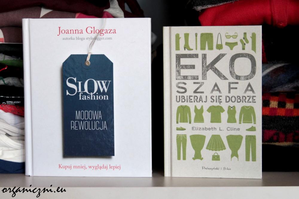 """Joanna Glogaza, """"Slow fashion. Modowa rewolucja"""" i Elizabeth L. Cline, """"Ekoszafa. Ubieraj się dobrze"""""""