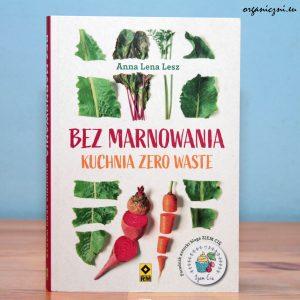 "Anna Lena Lesz, ""Bez marnowania..."""