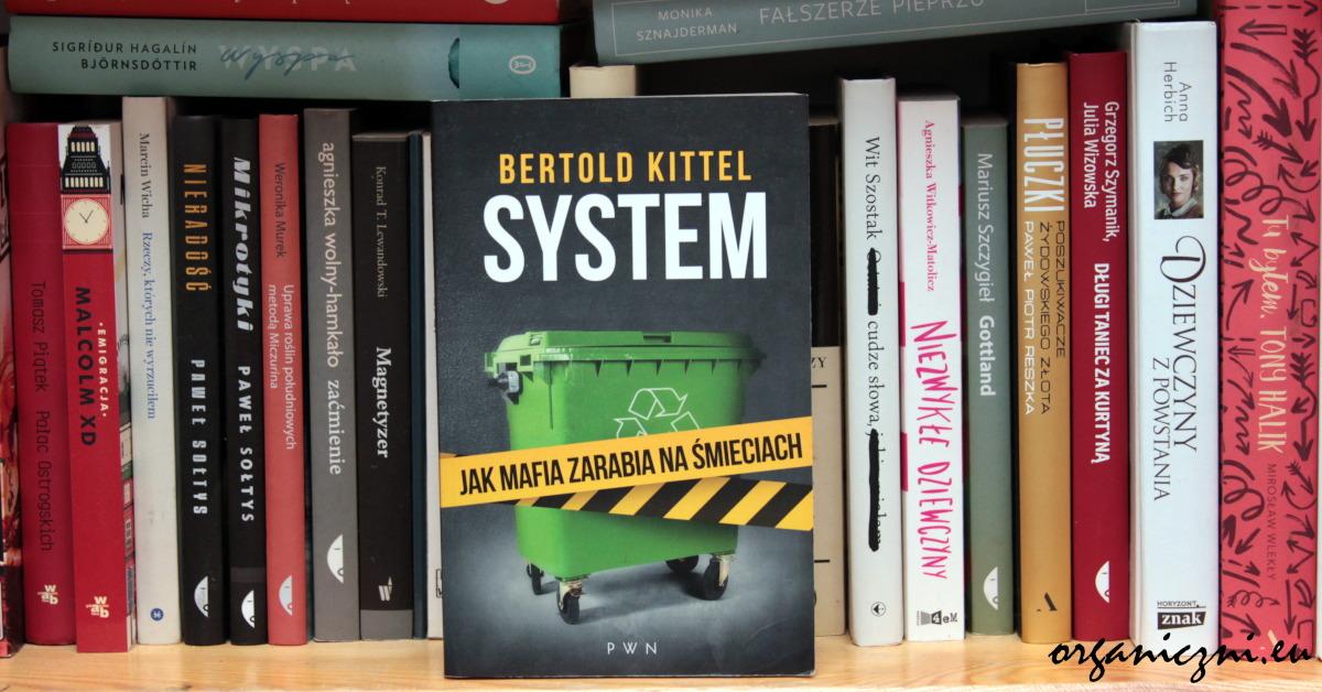"Bertold Kittel, ""System. Jak mafia zarabia na śmieciach"""