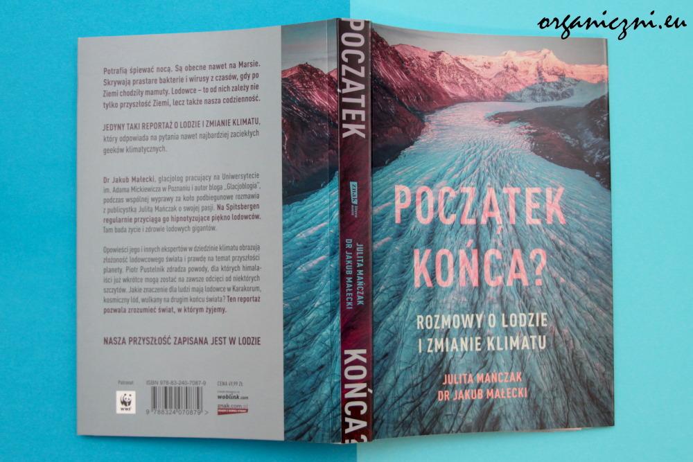 """Julita Mańczak, dr Jakub Małecki, """"Początek końca? Rozmowy o lodzie i zmianie klimatu"""""""