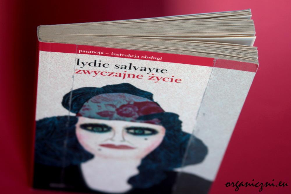 """Lydie Salvayre, """"Zwyczajne życie"""""""